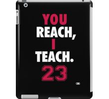 You Reach, I Teach. MJ iPad Case/Skin
