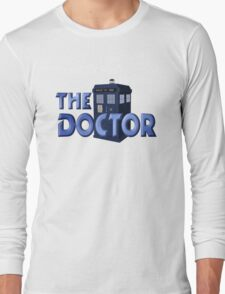 It's THE DOCTOR, not Dr. Who! Tell it like it is! Long Sleeve T-Shirt