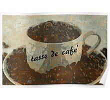 tasse de cafe' Poster