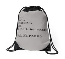 """Live, travel, adventure, bless, and don't be sorry."" Jack Kerouac Drawstring Bag"