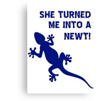 She Turned Me Into A Newt! T Shirts, Stickers and Other Gifts, Monty Python's Canvas Print