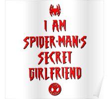 I am Spider-man's secret Girlfriend Poster