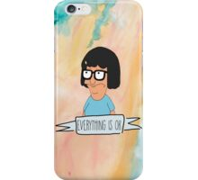 Tina Everything is OK iPhone Case/Skin