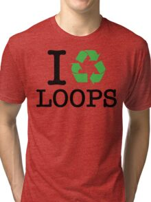 I Recycle Loops Tri-blend T-Shirt