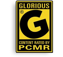 Content Rated GLORIOUS By PC Master Race Canvas Print