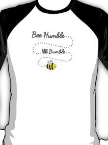 Bee Humble T-Shirt