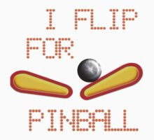 "Cold weather wear ""I FLIP FOR PINBALL"" Kids Tee"