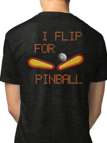 "Cold weather wear ""I FLIP FOR PINBALL"" Tri-blend T-Shirt"