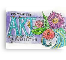 The Art of Imperfection Canvas Print
