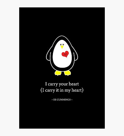 I Carry Your Heart With Me Photographic Print