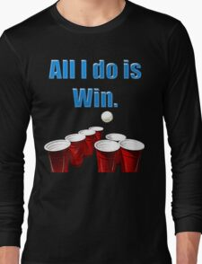 All I do is Win. Long Sleeve T-Shirt