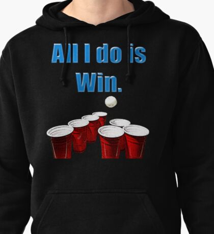 All I do is Win. Pullover Hoodie