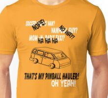 Minivans are for PINBALL HAULIN'!  Unisex T-Shirt