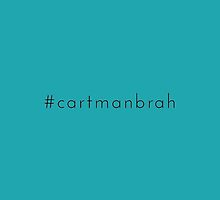 '#cartmanbrah' South Park Merchandise. by cmonskinnylove
