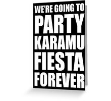 Party Karamu Fiesta Forever (White Text) Greeting Card