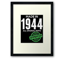 Made In 1944 All Original Parts - Quality Control Approved Framed Print