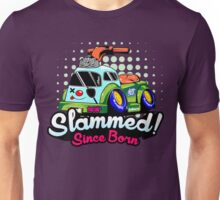 Slammed Since Born Unisex T-Shirt