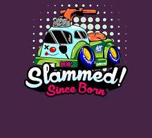 Slammed Since Born Unisex T-Shirt