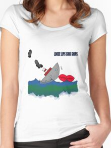 Loose Lips sinks Ships Women's Fitted Scoop T-Shirt