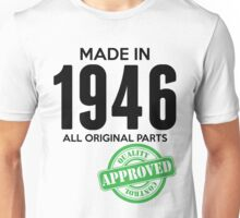 Made In 1946 All Original Parts - Quality Control Approved Unisex T-Shirt