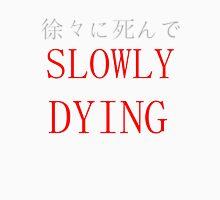 Slowly Dying Japanese Design Unisex T-Shirt