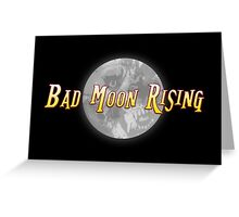 Bad Moon Rising Greeting Card