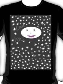 you are the star in the world T-Shirt