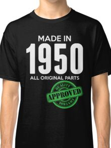 Made In 1950 All Original Parts - Quality Control Approved Classic T-Shirt
