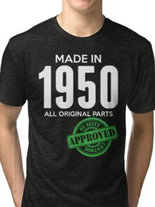 Made In 1950 All Original Parts - Quality Control Approved Tri-blend T-Shirt