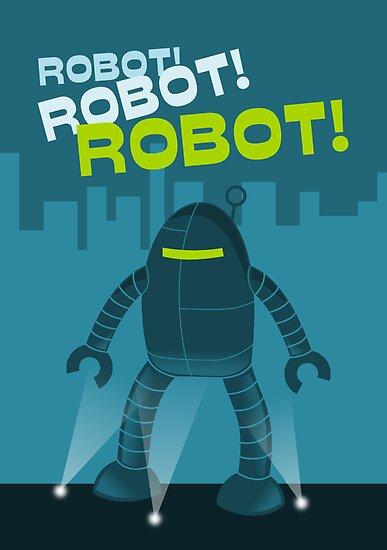 Robot! Robot! Robot! by robotrobotROBOT