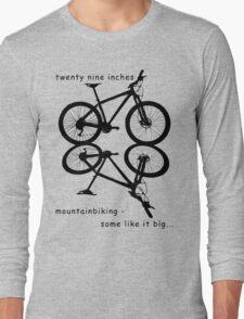 twenty nine inches - mountainbiking T-Shirt