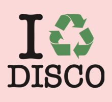 I Recycle Disco Kids Clothes