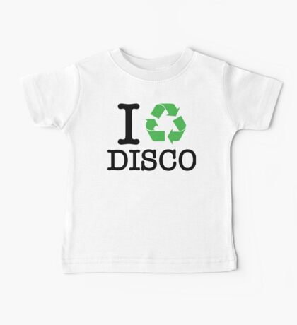 I Recycle Disco Baby Tee