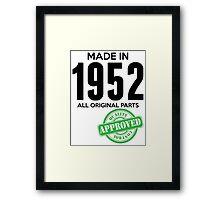 Made In 1952 All Original Parts - Quality Control Approved Framed Print