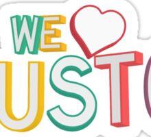 We Love Houston Sticker