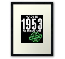 Made In 1953 All Original Parts - Quality Control Approved Framed Print