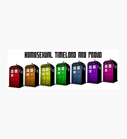 Homosexual Timelord and Proud Photographic Print