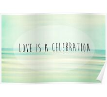 Love Is A Celebration Poster