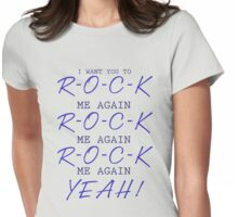 R-O-C-K Me Again Womens Fitted T-Shirt
