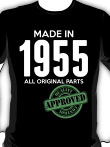 Made In 1955 All Original Parts - Quality Control Approved T-Shirt