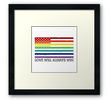 LOVE WINS, LOVE WILL ALWAYS WIN, #LOVEWINS Framed Print