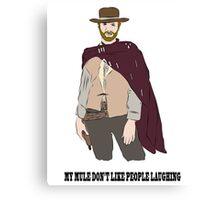 My Mule Don't Like People Laughing Canvas Print