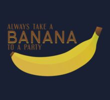 Always Take a Banana to a Party! Baby Tee