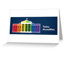 Today, love wins Greeting Card