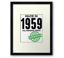 Made In 1959 All Original Parts - Quality Control Approved Framed Print