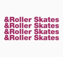& Roller Skates by forgottentongue