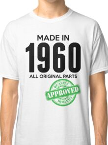 Made In 1960 All Original Parts - Quality Control Approved Classic T-Shirt