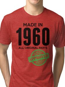 Made In 1960 All Original Parts - Quality Control Approved Tri-blend T-Shirt