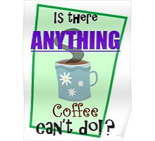 Coffee is Magic Poster