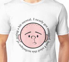 Acting a bit mental - Pilkology Unisex T-Shirt